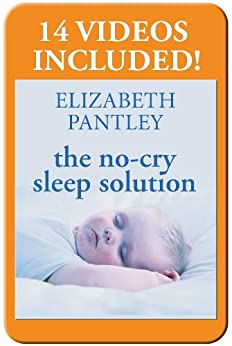 The No-Cry Sleep Solution Enhanced Ebook: Foreword by William Sears, M.D. (Pantley) by [Pantley, Elizabeth]