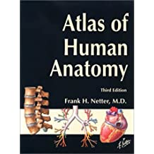 Atlas of Human Anatomy, Third Edition by Frank H. Netter (2002-10-15)