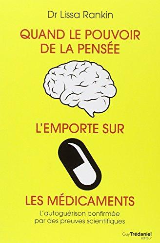 Quand le pouvoir de la pensée l'emporte sur les médicaments : L'autoguérison confirmée par des preuves scientifiques