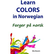 Learn Colors in Norwegian: Farger på norsk (Learn Norwegian Book 3) (English Edition)