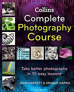 Collins Complete Photography Course by [Garrett, John, Harris, Graeme]