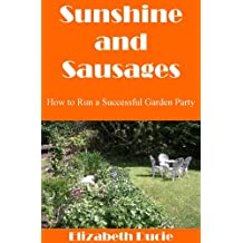 Sunshine and Sausages: How to Run a Successful Garden Party