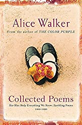 Alice Walker: Collected Poems: Her Blue Body Everything We Know: Earthling Poems 1965-1990