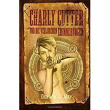 Charly Cutter: und die verlorenen Erinnerungen