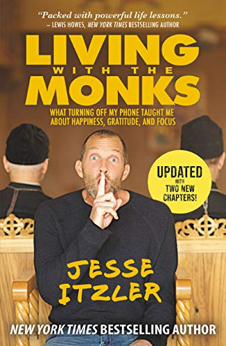 Living with the Monks: What Turning Off My Phone Taught Me about Happiness, Gratitude, and Focus (English Edition)
