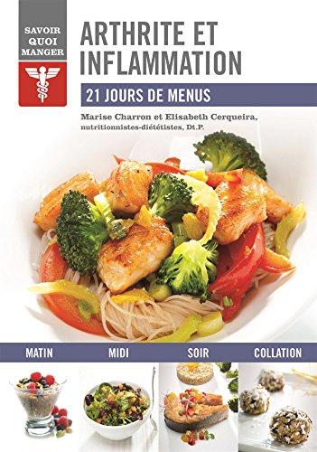 Arthrite et inflammation : 21 jours de menus par Marise Charron, Elisabeth Cerqueira, Gabrielle Dalessandro