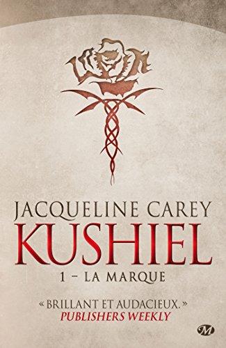 Kushiel, Tome 1: La Marque par Jacqueline Carey