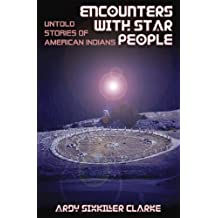 ENCOUNTERS WITH STAR PEOPLE: Untold Stories of American Indians (English Edition)