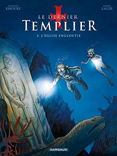 Dernier Templier (Le) - Saison 1 - tome 3 - L'Eglise engloutie (3/4)