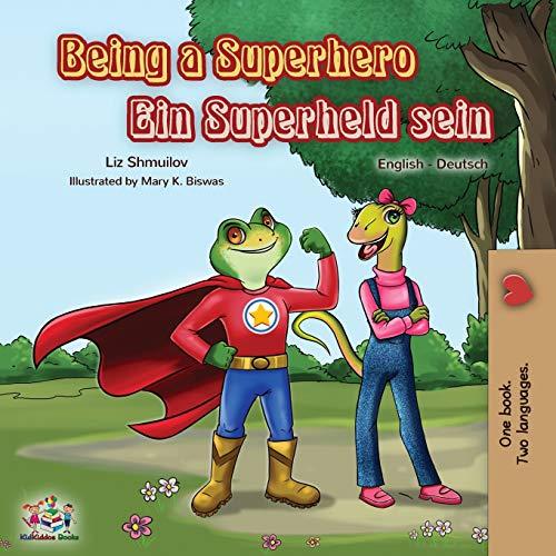 Being a Superhero Ein Superheld sein: English German Bilingual Book (Englis German Bilingual Collection)