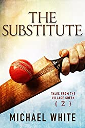 The Substitute (Tales from the Village Green Book 2)
