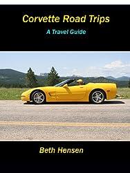 Corvette Road Trips: A Travel Guide (English Edition)