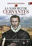 La madurez de Cervantes (Clío crónicas de la historia)