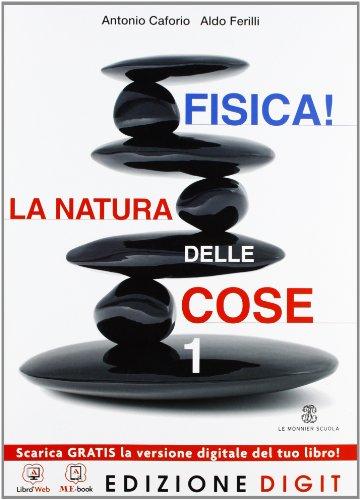 Fisica! La natura delle cose - Volume 1. Con Me book e Contenuti Digitali Integrativi online