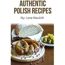 Polish Recipes: 50 of The Best Polish Recipes from a Real Polish Grandma: Authentic Polish Food All In a Comprehensive Polish Cookbook (Polish Cookbook, ... Recipes, Pierogi Recipes) (English Edition)