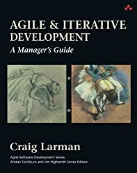 Agile and Iterative Development: A Manager's Guide by Craig Larman (2003-08-21)