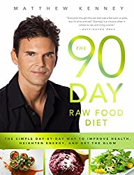 The 90-day Raw Food Diet: The Simple Day-by-day Way to Improve Health, Heighten Energy, and Get the Glow!