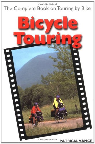 Bicycle Touring: The Complete Book on Touring by Bike (Cycling resources) por Patricia Vance