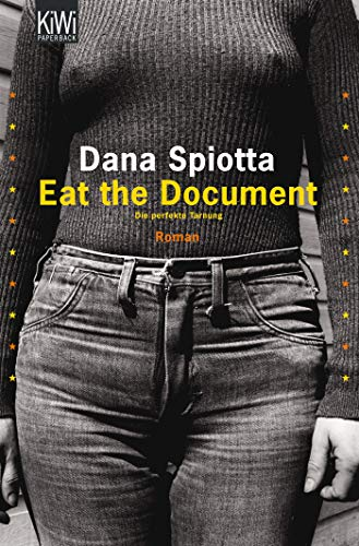 Eat the Document: Die perfekte Tarnung. Roman