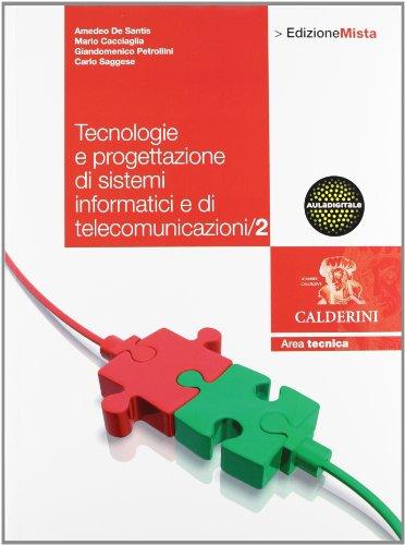 Tecnologie. Progettazione di sistemi informatici e di telecomunicazione. Per le Scuole superiori. Con espansione online: 2