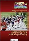 Ausdauertraining in Schule und Verein (Praxisideen - Schriftenreihe für Bewegung, Spiel und Sport, Band 38)