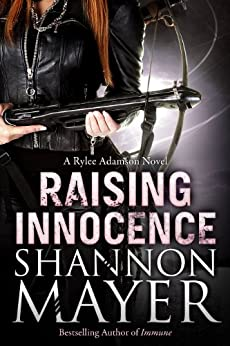Raising Innocence (A Rylee Adamson Novel, Book 3) von [Mayer, Shannon]