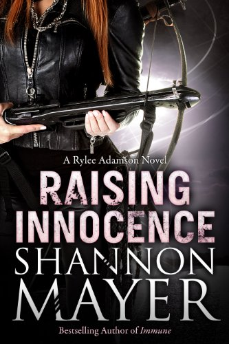Raising Innocence (A Rylee Adamson Novel, Book 3) por Shannon Mayer