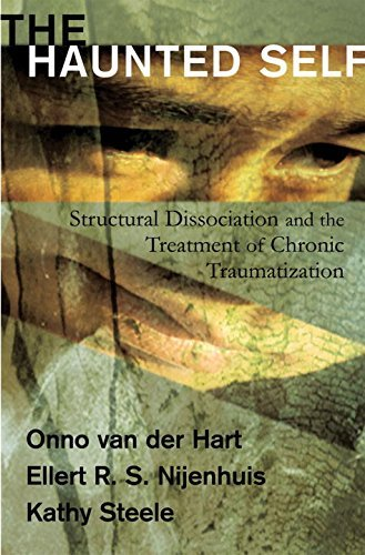 The Haunted Self: Structural Dissociation and the Treatment of Chronic Traumatization (Norton Series on Interpersonal Neurobiology) by Onno van der Hart Ph.D. (2006-11-17)