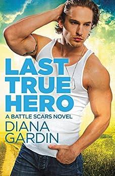 Last True Hero (Battle Scars Book 1) by [Gardin, Diana]