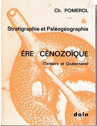 Stratigraphie et paléogéographie. ere cenozoïque tertiaire et quaternaire .