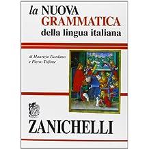 La nuova grammatica della lingua italiana (Opere Di Consultazione)