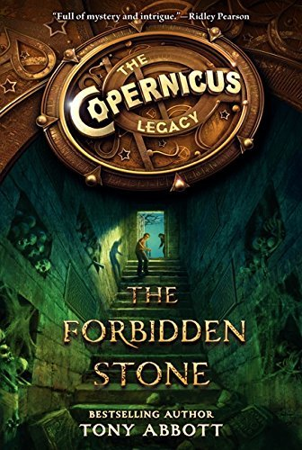The Copernicus Legacy: The Forbidden Stone by Tony Abbott (2014-09-09)