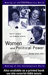 Women and Political Power: Europe since 1945 (The Making of the Contemporary World)