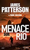Menace sur Rio | Patterson, James (1947-....). Auteur