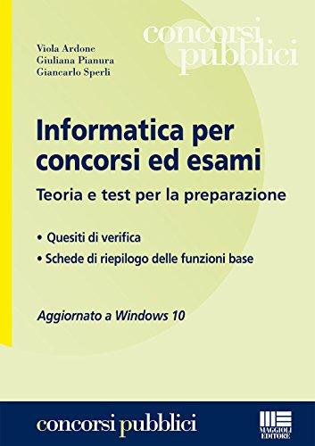 Informatica per concorsi ed esami. Teoria e test per la preparazione