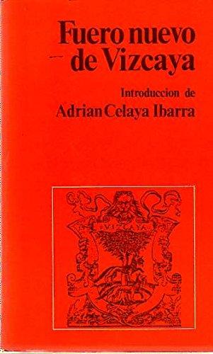 Fuero nuevo de Vizcaya/Introducci—n de Adri‡n Celaya Ibarra