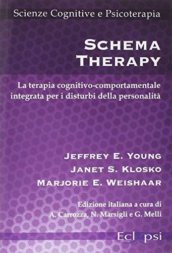 Schema therapy. La terapia cognitivo-comportamentale integrata per i disturbi della personalità