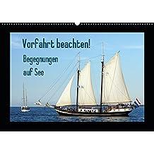 Vorfahrt beachten! - Begegnungen auf See (Wandkalender 2019 DIN A2 quer): Segelschiffe begegnen sich auf der Ostsee. (Monatskalender, 14 Seiten) (CALVENDO Mobilitaet)