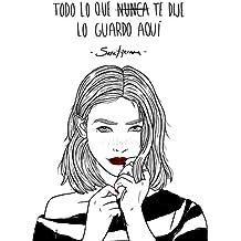 Todo Lo Que Nunca Te Dije Lo Guardo Aquí (ILUSTRACION) de Sara Herranz (10 mar 2015) Tapa blanda