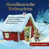Skandinavische Weihnachten: Die schönsten Geschichten von Sven Nordqvist, Hans Christian Andersen, Selma Lagerlöf u.a.
