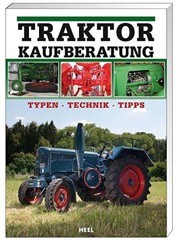 Traktor Kaufberatung: Typen - Technik - Tipps