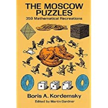 The Moscow Puzzles. 359 Mathematical Recreations