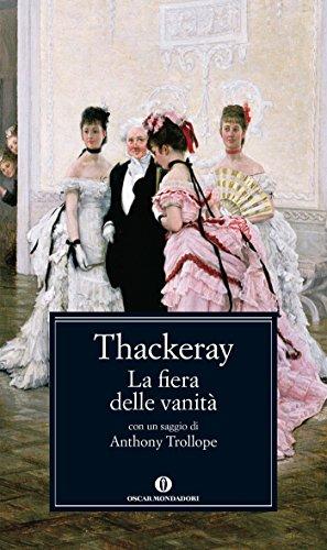 La fiera delle vanit: Romanzo senza eroe (Oscar classici Vol. 638)