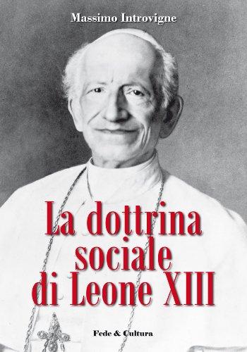 La dottrina sociale di Leone XIII (Collana Saggistica Vol. 41) di Massimo Introvigne