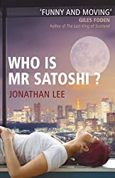 Who is Mr Satoshi? by Jonathan Lee (2011-07-07)