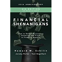 Financial Shenanigans, Fourth Edition:  How to Detect Accounting Gimmicks & Fraud in Financial Reports (English Edition)