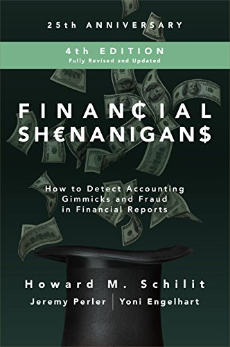 financial shenanigans fourth edition how to detect accounting gimmicks and fraud in financial reports