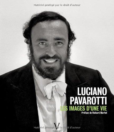Luciano Pavarotti. Les images d'une vie par Yannick Coupannec