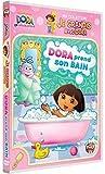 Dora l'exploratrice - Ma collection : Je grandis avec Dora - Dora prend son bain