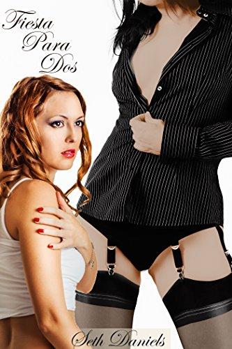 Fiesta Para Dos: Una Fantasía Erótica Lésbica BDSM por Seth Daniels